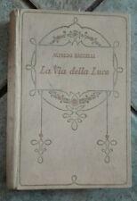 LA VIA DELLA LUCE di Alfredo Baccelli ed. Salani 1930