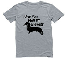 Have You Seen My Wiener Mens T-Shirt. Funny Sausage Dog Dachshund Pet Owner