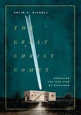 The Great Christ Comet: Revealing the True Star of Bethlehem