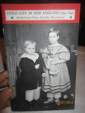 Child Life in New England, 1790-1840 Old Sturbridge Village Massachusetts 1966