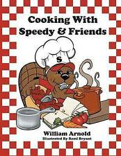 NEW Cooking With Speedy & Friends by William Arnold