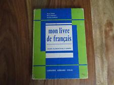 ANCIEN LIVRE SCOLAIRE MON LIVRE DE FRANCAIS CE1 COLIN 1962