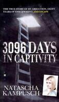3,096 DAYS IN CAPTIVITY - KAMPUSCH, NATASCHA/ GRONEMEIER, HEIKE (CON)/ MILBORN,