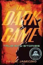 NEW - The Dark Game: True Spy Stories from Invisible Ink to CIA Moles