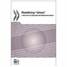 Redefining Urban : A New Way to Measure Metropolitan Areas by Organisation...