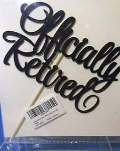 Officially Retired - Cake Topper - Ships From USA