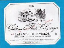 LALANDE DE POMEROL ETIQUETTE CHATEAU LA FLEUR ST GEORGES 1982 75 CL   §22/03/17