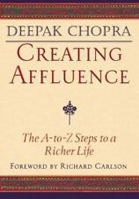 Creating Affluence: The A-to-Z Steps to a Richer Life Deepak Chopra Paperback