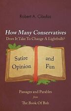 How Many Conservatives Does It Take To Change A Lightbulb?: Passages and Parable