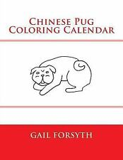Chinese Pug Coloring Calendar by Gail Forsyth (2014, Paperback)