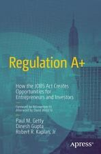 Regulation A+ : How the Jobs Act Creates Opportunities for Entrepreneurs and ...