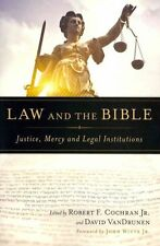 Law and the Bible: Justice, Mercy and Legal Institutions, Cochran, Robert F, Use