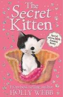 """AS NEW"" The Secret Kitten (Holly Webb Animal Stories), Webb, Holly, Book"