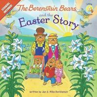 The Berenstain Bears And The Easter Story (berenstain Bears/living Lights): B...