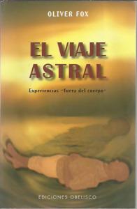 Oliver Fox-El viaje astral:experiencias fuera del cuerpo.Obelisco.2009.