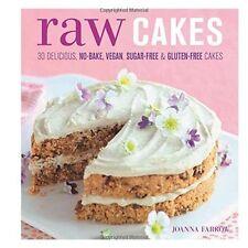 Raw Cakes: 30 Delicious, No-Bake, Vegan, Sugar-Free & Gluten-Free - 184601526X