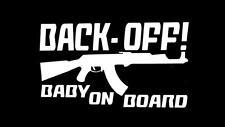 BACK OFF baby on board AK47 AR15 9mm 357 car truck window sticker decal #111