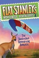 Flat Stanley's Worldwide Adventures #8: The Australian Boomerang Bonanza by Bro