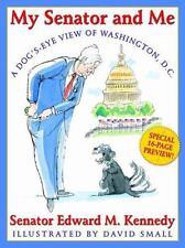 My Senator and Me: A Dog's Eye View of Washington, D.C., Kennedy, Edward M., 043