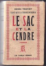 Tant que la terre durera Le sac et la cendre Henri Troyat La table ronde 1948