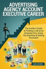 Advertising Agency Account Executive Career (Special Edition) : The Insider's...