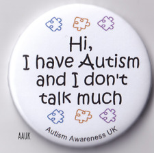 Autism Badge, HI I have Autism and i don't talk much 2.25 inch