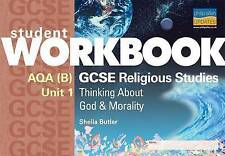 AQA B GCSE Religious Studies: Thinking About God and Morality Unit 1-ExLibrary