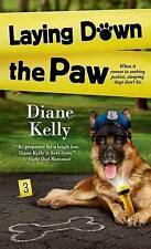 NEW Laying Down the Paw (A Paw Enforcement Novel) by Diane Kelly