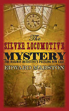 The Silver Locomotive Mystery by Edward Marston (Paperback, 2010)