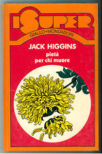HIGGINS JACK PIETA' PER CHI MUORE MONDADORI 1975 I° EDIZ. I SUPER GIALLO