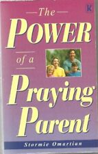 The Power of a Praying Parent By Stormie Omartian. 9780854766406