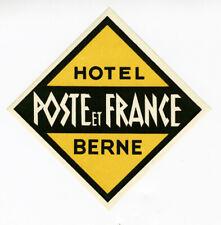 ANCIENNE ÉTIQUETTE VALISE HOTEL POSTE ET FRANCE BERNE, OLD LUGGAGE LABEL