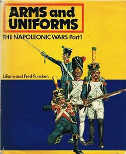 Arms and UniformsThe Napoleonic Wars Part 1 FUNCKEN, L.& F.