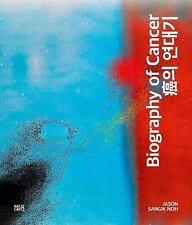Jason Sangik Noh: Biography of Cancer (2016, Hardcover)