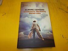 ELMORE LEONARD:QUARANTA FRUSTATE MENO UNA.EINAUDI STILE LIBERO 2017 1aE NUOVO!