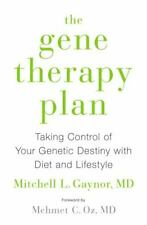 The Gene Therapy Plan: Taking Control of Your Genetic Destiny with Diet and Lif