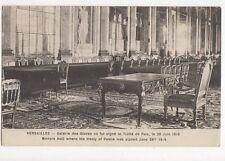 Versailles Galerie des Glaces Traite de Paix 1919 Postcard France 063a