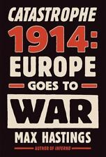 Catastrophe 1914: Europe Goes to War, Hastings, Max, Good Condition, Book