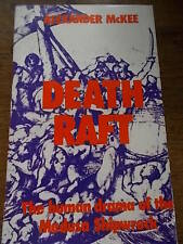 Death Raft The human drama of the MEDUSA Shipwreck by Alexander McKee 1816 story