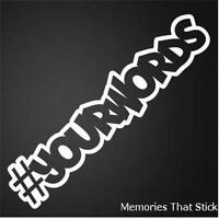 Personalised #yourwords Funny Car Window Bumper JDM VW VAG Vinyl Decal Sticker