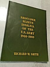 1990 Rare Oop Book Shoulder Sleeve Insignia Of The U.S. Army 1946-1989 Smith.