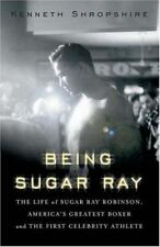 Being Sugar Ray: The Life of Sugar Ray Robinson, America's Greatest-ExLibrary