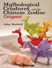 Mythological Creatures and the Chinese Zodiac Origami [Dover Origami Papercraft]