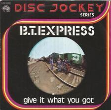disco 45 GIRI B.T.EXPRESS GIVE IT WHAT YOU GOT - PEACE PIPE