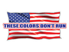 These colors don't run. (Bumper Sticker)