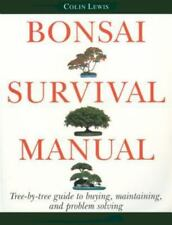 Bonsai Survival Manual: Tree-by-Tree Guide to Buying, Maintaining, and Problem S