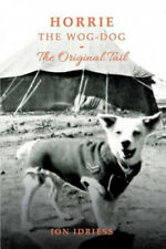 Horrie the Wog-Dog: The Original Tail by Idriess, Ion