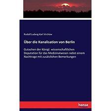Uber DIE kanalisation von Berlino di Rudolf Ludwig Karl VIRCHOW (TASCABILE /...