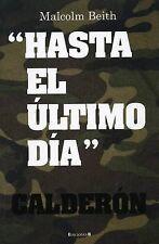 NEW Hasta el ultimo dia (Spanish Edition) (No Ficcion Cronica) by Malcom Beith
