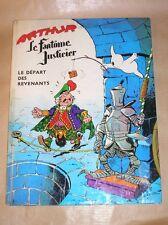 BD ARTHUR LE FANTOME JUSTICIER / LE DEPART DES REVENANTS / ED. ORIGINALE 1964
